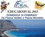 """""""educarnival 2015"""" sfilata dalla piazza valdesi alla piazza mondello. domenica 15 febbraio 2015 dalle ore 16,00 alle ore 22,00"""
