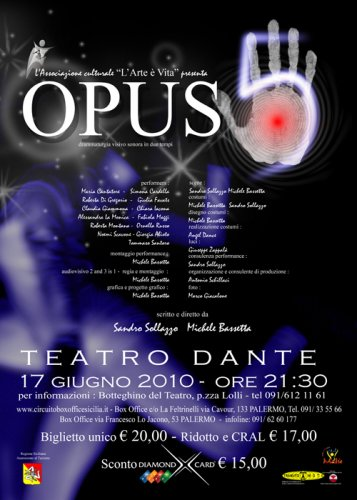 17 Giugno 2010 OPUS 5 Drammaturgia visivo sonora in due tempi Work In Progress